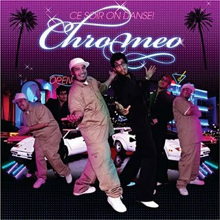 Chromeo - Ce Soir on Danse!